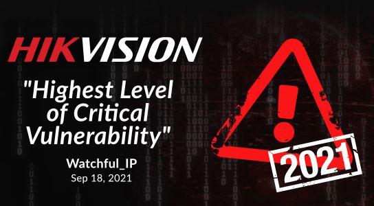 """هایک ویژن دارای """"بالاترین سطح آسیب پذیری بحرانی"""" است که بیش از یکصد میلیون دستگاه را تحت تأثیر قرار می دهد"""